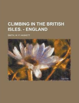 Climbing in the British Isles. - England Volume 1