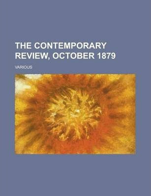 The Contemporary Review, October 1879 Volume 36