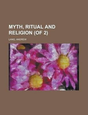 Myth, Ritual and Religion (of 2) Volume 2