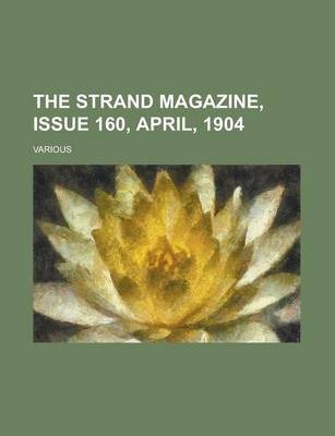 The Strand Magazine, Issue 160, April, 1904 Volume XXVII
