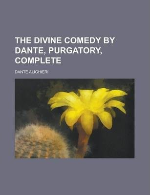 The Divine Comedy by Dante, Purgatory, Complete