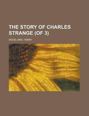 The Story of Charles Strange (of 3) Volume 3