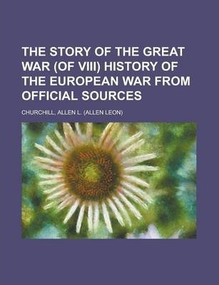 The Story of the Great War (of VIII) History of the European War from Official Sources Volume II