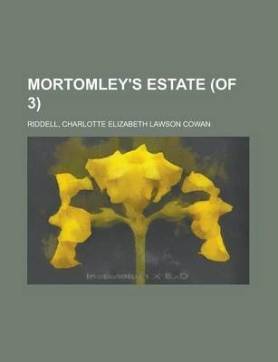 Mortomley's Estate (of 3) Volume I