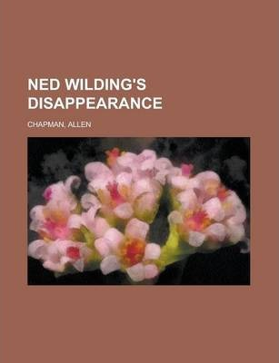 Ned Wilding's Disappearance