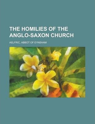 The Homilies of the Anglo-Saxon Church