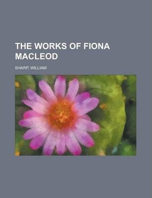 The Works of Fiona MacLeod Volume IV