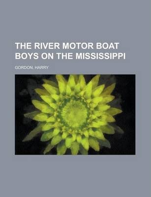 The River Motor Boat Boys on the Mississippi