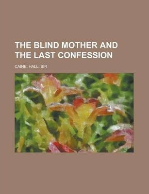 The Blind Mother and the Last Confession