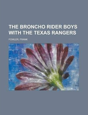 The Broncho Rider Boys with the Texas Rangers