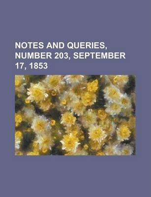 Notes and Queries, Number 203, September 17, 1853