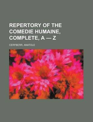 Repertory of the Comedie Humaine, Complete, a - Z