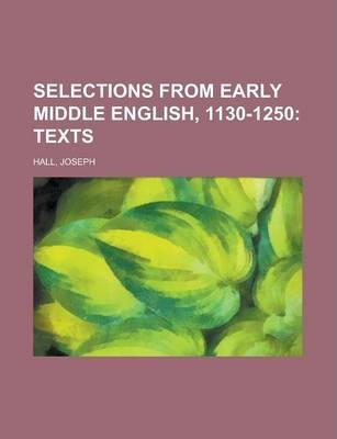 Selections from Early Middle English, 1130-1250 Volume I