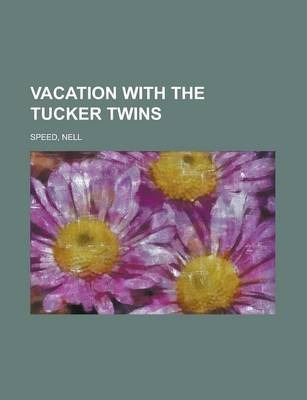 Vacation with the Tucker Twins