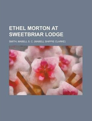 Ethel Morton at Sweetbriar Lodge