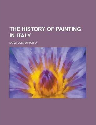 The History of Painting in Italy Volume 1