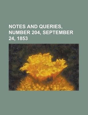 Notes and Queries, Number 204, September 24, 1853