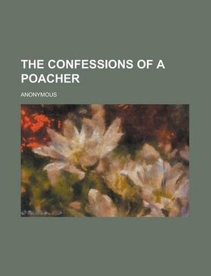 The Confessions of a Poacher