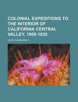 Colonial Expeditions to the Interior of California Central Valley, 1800-1820