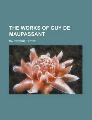 The Works of Guy de Maupassant Volume 6