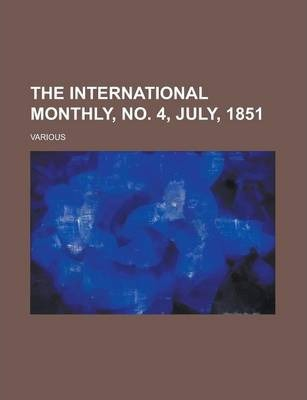 The International Monthly, No. 4, July, 1851 Volume 3