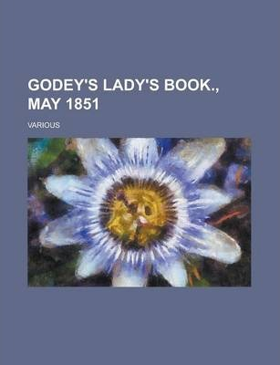 Godey's Lady's Book., May 1851 Volume XLII