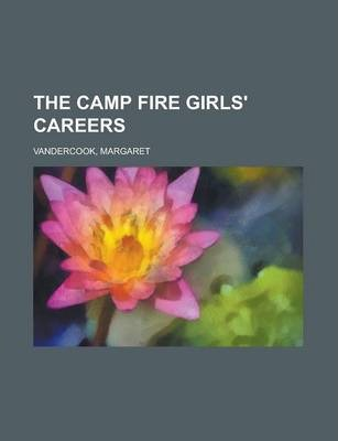 The Camp Fire Girls' Careers