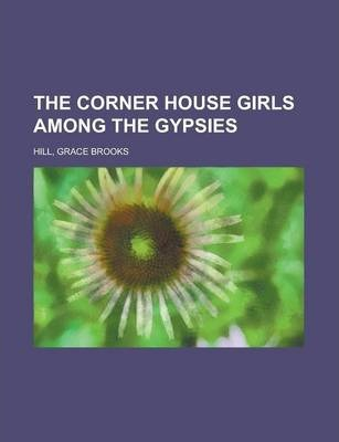 The Corner House Girls Among the Gypsies