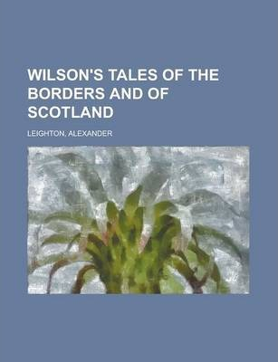 Wilson's Tales of the Borders and of Scotland Volume XX