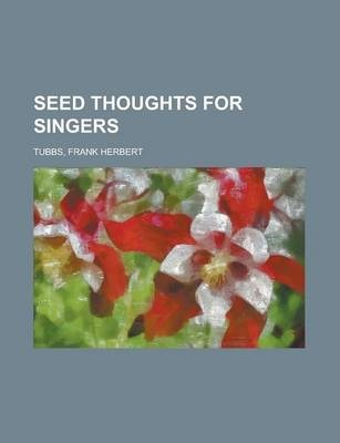 Seed Thoughts for Singers