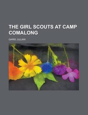 The Girl Scouts at Camp Comalong