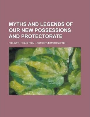 Myths and Legends of Our New Possessions and Protectorate