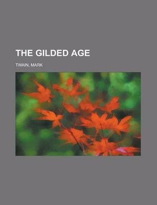 The Gilded Age Volume 4