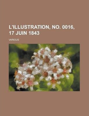 L'Illustration, No. 0016, 17 Juin 1843