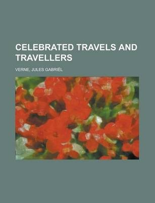 Celebrated Travels and Travellers