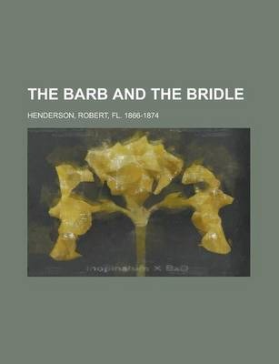 The Barb and the Bridle