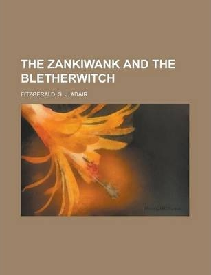 The Zankiwank and the Bletherwitch