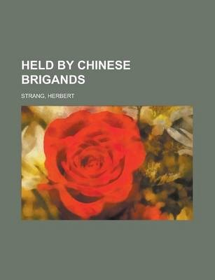 Held by Chinese Brigands