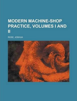 Modern Machine-Shop Practice, Volumes I and II