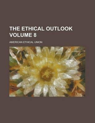 The Ethical Outlook Volume 8