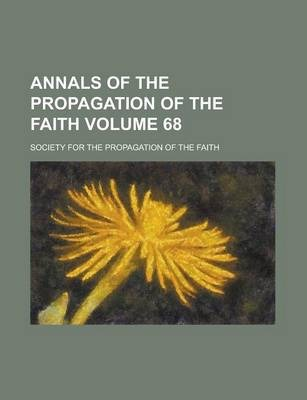 Annals of the Propagation of the Faith Volume 68