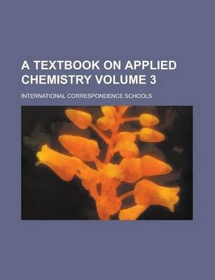 A Textbook on Applied Chemistry Volume 3