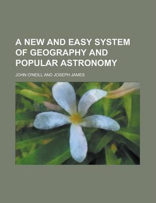 A New and Easy System of Geography and Popular Astronomy