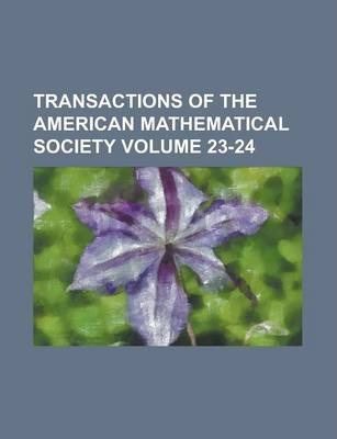 Transactions of the American Mathematical Society Volume 23-24