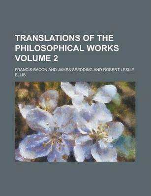 Translations of the Philosophical Works Volume 2