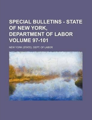Special Bulletins - State of New York, Department of Labor Volume 97-101