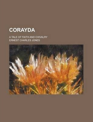 Corayda; A Tale of Faith and Chivalry