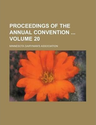 Proceedings of the Annual Convention Volume 20