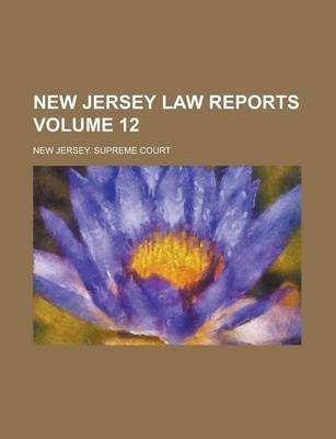 New Jersey Law Reports Volume 12
