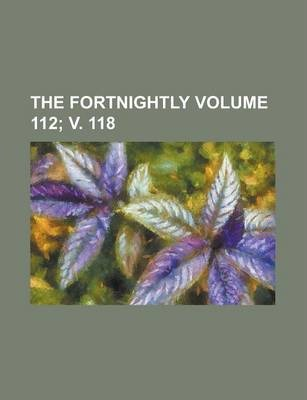 The Fortnightly Volume 112; V. 118
